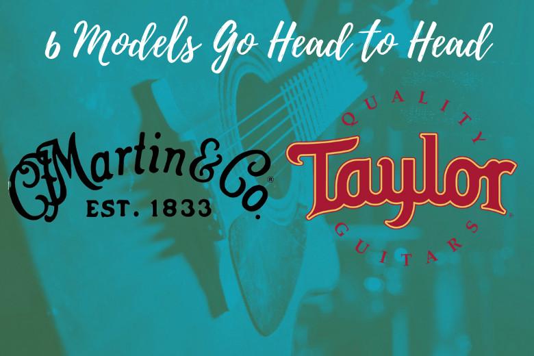 Martin Vs Taylor Acoustic Guitar. 6 Go Head to Head