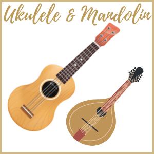 Ukulele and Mandolin